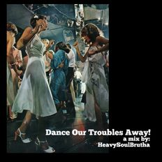 Dance Our Troubles Away!