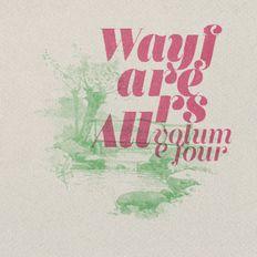 Wayfarers All : Volume Four
