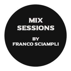 Franco Sciampli Mix Sessions (17.09.2019)