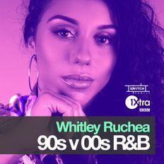 Whitley Ruchea /// BBC 1Xtra's Everything R&B 08 /// 90s vs 00s R&B