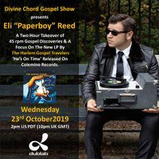 Divine Chord Gospel Show pt. 99 - with Eli 'Paperboy' Reed