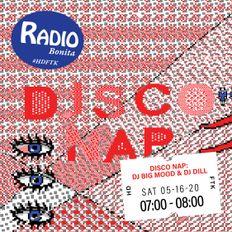 Disco Nap: DJ Big Mood & DJ Dill ~ Radio Bonita ~ 5-16-20