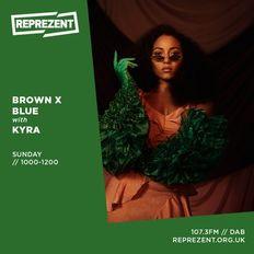 Brown x Blue W/ Kyrah | 8th December 2019