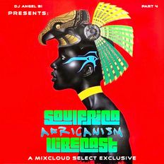 DJ Angel B! Presents: Soulfrica Vibecast (Part 4) Africanism ~ Select Exclusive Series
