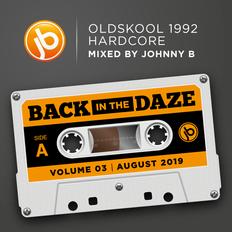Back In The Daze Volume 03 August 2019 - Oldskool 1992 Hardcore Mix by Johnny B