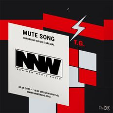 Mute Song - Throbbing Gristle special 30th September 2020