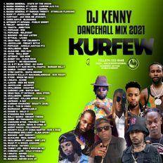 DJ KENNY KURFEW DANCEHALL MIX APR 2021