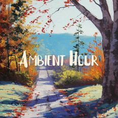 Ambient Hour: Episode 8 (Season 3)
