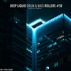 Deep Liquid Drum & Bass Rollers #58