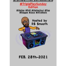 $mooth Groove$ #TriplePlaySunday Edition - Feb. 28th-2021 (CKDU 88.1 FM) [Hosted by R$ $mooth]