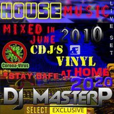 DJ MasterP Mixed in JUNE 2010 CDJs and VINYL SELECT Member Stay safe at home 2020
