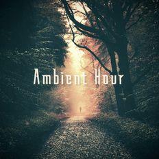 Ambient Hour: Episode 9 (Season 3)
