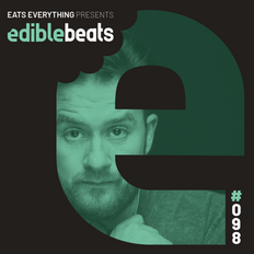 EB098 - edible bEats - Eats Everything live from Onderzeebootloods, Rotterdam