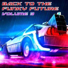 Back To The Funky Future, volume 3 - reviving the 80s with the sound of now
