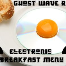 Ghost Wave Radio : The Electronic Breakfast Menu