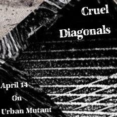 Urban Mutant with Cruel Diagonals. April 15 2021