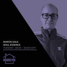 Martin Gale - Soul Essence 19 OCT 2021