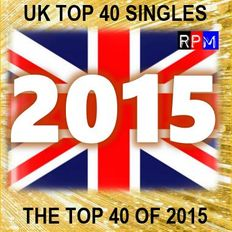 THE TOP 40 SINGLES OF 2015 [UK] *SELECT EARLY ACCESS*