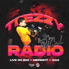 DJ CAL - Teezzy Radio (B95 - Fresno,Ca - Originally aired (07.03.2021)