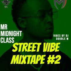 DJ DOUBLE M STREET VIBE MIX #2 IMDJDOUBLE M @DJ DOUBLE M KENYA.mp3