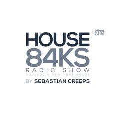Sebastian Creeps - House84KS Radio Show (EP002)