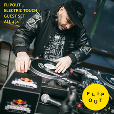 ELECTRIC TOUCH - FLIPOUT ALL 45s