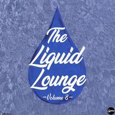 The Liquid Lounge : Volume 8
