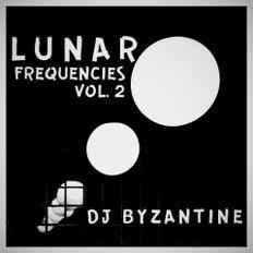 #022 - Lunar Frequencies [vol 2]  | DJ Byzantine Techno Podcast |