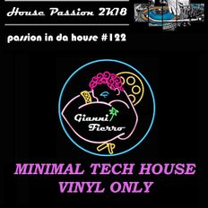 Passion In Da House #122 |minimal tech house Y2K vinyl only | by Gianni Fierro |House Passion 2k18|