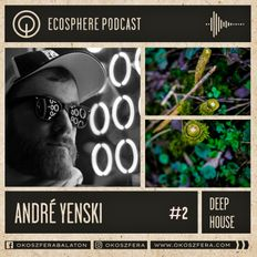 Ecosphere Podcast - Andre Yenski 02.