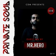 CDM Presents Private Soul Episode #008 - Guest Mix By MR.HERO