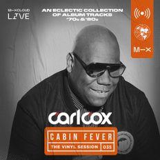 Carl Cox's Cabin Fever - Episode 35