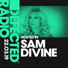 Defected Radio Show presented by Sam Divine - 22.03.19