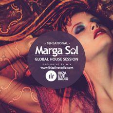 Ibiza Live Radio Show - SENSATIONAL Dj Mix (Global House Session by Marga Sol)