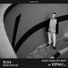 Kipah - Radio Plato Guest 2 Step List #073 pt. 1