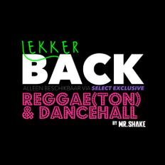 LEKKERBACK 3 x REGGAE(TON) & DANCEHALL CLASSICS