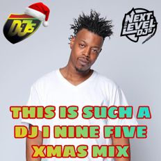 THIS IS SUCH A DJ I NINE FIVE XMAS MIX 2