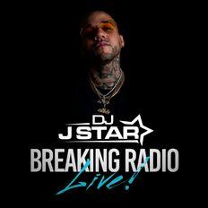 Breaking Radio Guest - DJ J STAR - BRAND NEW HIPHOP, HOUSE, LATIN