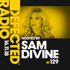 Defected Radio Show presented by Sam Divine - 16.11.18