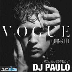 VOGUE (BRING IT)-DJ PAULO (Themed Podcast)