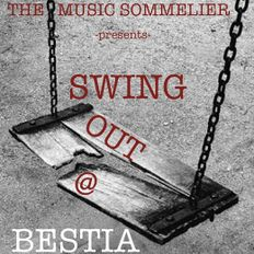 """THE MUSIC SOMMELIER - presents- """"SWING OUT"""" @ BESTIA. FROM CLASSIC TO ELECTRIC"""