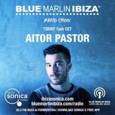 AITOR PASTOR BLUE MARLIN IBIZA RADIO SHOW 12 JULY