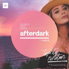 Beach House Podcast - Afterdark 2019 (Vol3) - Mixed by Royce Cocciardi