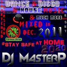DJ MasterP Mixed DEC 2011 Short Version Stay safe at home 2020 (Electronic Dance Music)