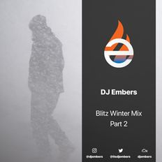 DJ EMBERS - Blitz Winter Mix (Part 2)