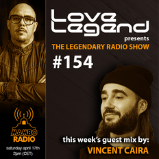 Love Legend pres. The Legendary Radio Show (17-04-2021) - Guest Vincent Caira