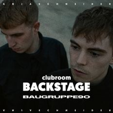 Anja Schneider presents Club Room: Backstage with Baugruppe90