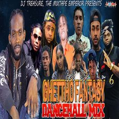 DJ Treasure - GHETTO FANTASY [Dancehall Mix December 2019 Raw]