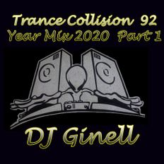 Trance Collision Session 92 Year Mix 2020 Part 1 Mixed by DJ Ginell