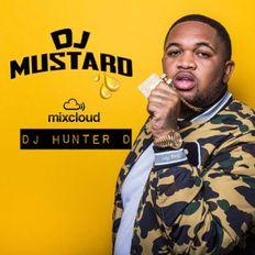 DJ Hunter D: DJ Mustard Mix - @DJHunterD_